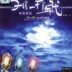 Album HIFI年代1 - 怀念战友/ Thời Đại HIFI 1 - Hoài Niệm Chiến Hữu - Gia Phi Gia Nhi