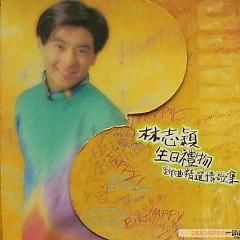 Album 生日礼物/ Quà Sinh Nhật - Lâm Chí Dĩnh