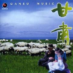 Album 甘肃(轻曲妙韵15)/ Cam Túc (Nhạc Nhẹ Âm Thanh Đẹp 15) - Various Artists