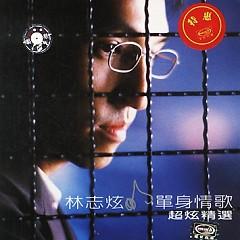 Album 单身情歌Live精选/ Bản Tình Ca Một Tình Live Tuyển Chọn (CD2) - Lâm Chí Huyễn