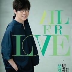 Album 一切为了爱/ Tất Cả Vì Tình Yêu - Phẩm Quan