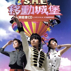 2006移动城堡香港红磡演唱会/ Đêm Nhạc Hội HK 2006 (CD1) - S.H.E