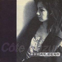 Album 再见。蔚蓝海岸/ Tạm Biệt, Bờ Biển Màu Xanh - Thái Hạnh Quyên