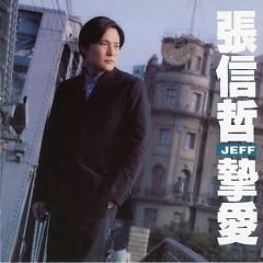 Album 挚爱/ Tình Cảm Chân Thành - Trương Tín Triết