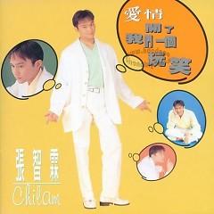Album 爱情开了我们一个玩笑/ Tình Yêu Mở Cho Chúng Ta Một Câu Chuyện Cười - Trương Chí Lâm