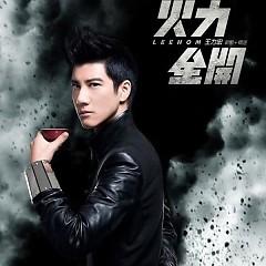 火力全开/ Toàn Lực Tấn Công (CD1) - Vương Lực Hoành