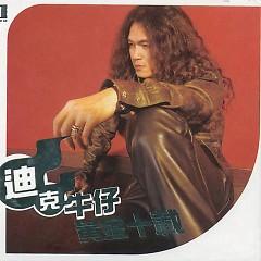 Album 黄金十载/ 10 Năm Hoàng Kim - Dick Cowboy