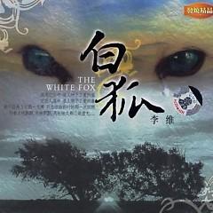 白狐/ Hồ Ly Trắng - Lý Duy
