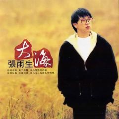 Album 大海/ Biển Lớn - Trương Vũ Sinh