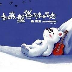 Album 如燕盘旋而来的思念/ Nỗi Nhớ Đến Như Yến Bàn (CD8) - Trương Vũ Sinh