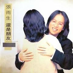 Album 还是朋友/ Vẫn Là Bạn - Trương Vũ Sinh