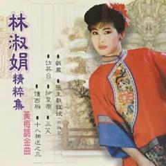 Album 金曲黄梅调/ Kim Khúc Hoàng Mai Điệu - Lâm Thục Quyên