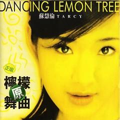 柠檬原舞曲/ Dancing Lemon Tree - Tô Huệ Luân