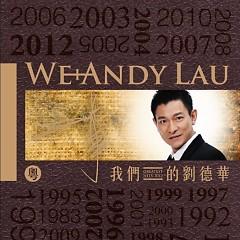 Album 我们的刘德华(粤语版)/ Lưu Đức Hoa Của Chúng Ta (Bản Tiếng Quảng)(CD1) - Lưu Đức Hoa