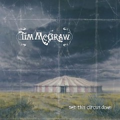 Set This Circus Down - Tim McGraw
