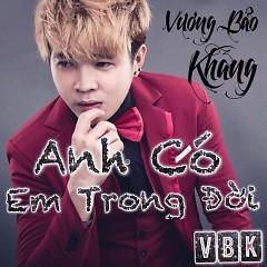 Album Anh Có Em Trong Đời - Vương Bảo Khang