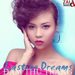 Lasting Dreams - Đàm Thu Trang