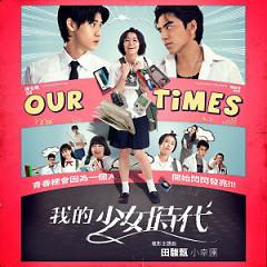 Album 我的少女時代 Our Times 電影歌曲 / Thời Đại Thiếu Nữ Của Tôi OST - Various Artists