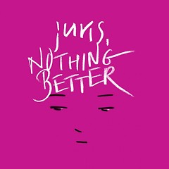 Nothing Better - Juris