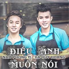 Album Điều Anh Muốn Nói - Nam Phong ft. Hà Huy Hoàng