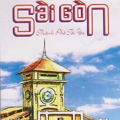Sài Gòn Thành Phố Tôi Yêu - Various Artists