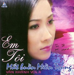 Album Em Tôi - Mắt Buồn Miền Trung - Vân Khánh