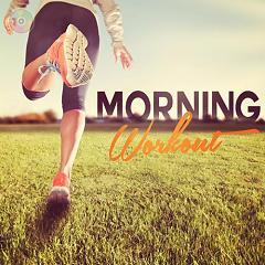 Album Morning Workout (Những Ca Khúc Dành Cho Chạy Bộ Buổi Sáng) - Various Artists