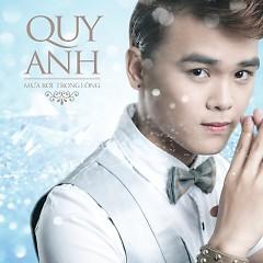 Mưa Rơi Trong Lòng (Single) - Quy Anh