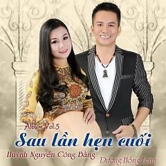 Sau Lần Hẹn Cuối - Huỳnh Nguyễn Công Bằng ft. Dương Hồng Loan