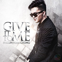 Album Give It To Me - Nam Cường