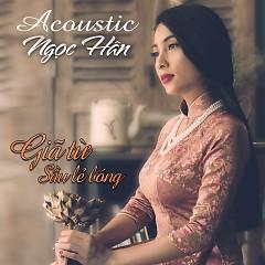 Giã Từ Sầu Lẽ Bóng (Acoustic) - Ngọc Hân
