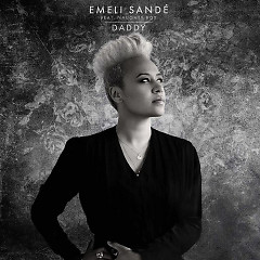 Daddy (Remixes) - EP - Emeli Sandé ft. Naughty Boy