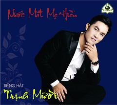 Album Nước Mắt Mẹ Hiền - Trịnh Mười