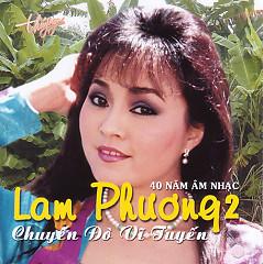 Chuyến Đò Vĩ Tuyến (40 năm Âm nhạc Lam Phương 2) - Various Artists