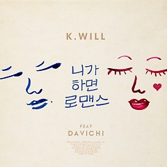 You Call It Romance - K.will,Davichi