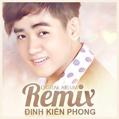 Đinh Kiến Phong Remix