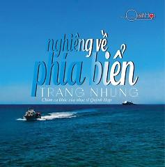 Nghiêng Về Phía Biển (Quỳnh Hợp) - Trang Nhung ((Nhạc trữ tình))