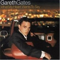 What My Heart Wants To Say - Gareth Gates