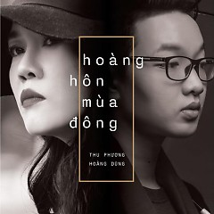 Hoàng Hôn Mùa Đông - Thu Phương ft. Nguyễn Hoàng Dũng