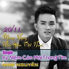 Kỉ Niệm Còn Mãi Trong Tim (Single) - Nam Nguyễn