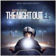 The Night Out E.P. - Martin Solveig