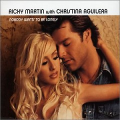 Nobody Wants To Be Lonely (Single) - Ricky Martin,Christina Aguilera