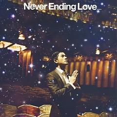 永远爱不完/ Never Ending Love (CD1) - Quách Phú Thành