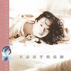 不必在乎我是谁/ Không Quan Tâm Tôi Là Ai (CD2) - Lâm Ức Liên