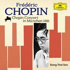 Dang Thai Son Plays Chopin - Đặng Thái Sơn