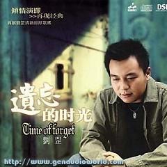 遗忘的时光/  Khoảng Thời Gian Bị Lãng Quên - Lưu Canh