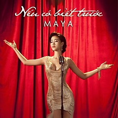 Nếu Có Biết Trước (Single) - Maya
