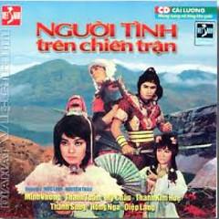 Người Tình Trên Chiến Trận - Minh Vương ft. Mỹ Châu ft. Diệp Lang ft. Thanh Sang