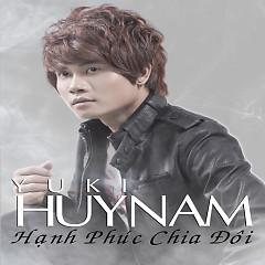 Hạnh Phúc Chia Đôi - Yuki Huy Nam