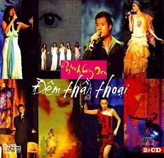Đêm Thần Thoại CD1 - Various Artists ft. Trịnh Công Sơn